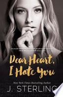 Dear Heart, I Hate You