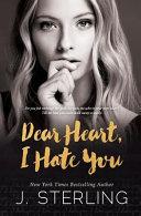 Dear Heart I Hate You PDF