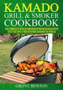 Kamado Grill   Smoker Cookbook Book