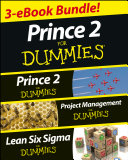PRINCE 2 For Dummies Three e-book Bundle: Prince 2 For Dummies, Project Management For Dummies & Lean Six Sigma For Dummies