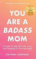 You Are a Badass Mom