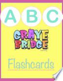 Graye Bridge  ABC Flashcards