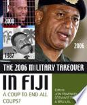 The 2006 Military Takeover in Fiji Book PDF