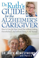 Dr Ruth s Guide for the Alzheimer s Caregiver Book