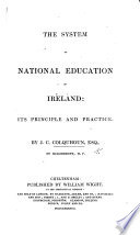 The System of National Education in Ireland: Its Principle and Practice