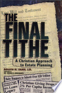 The Final Tithe  A Christian Approach to Estate Planning