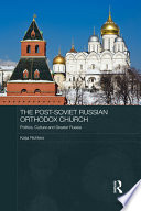 The Post Soviet Russian Orthodox Church