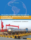 The Global Movement and Tracking of Chemical Manufacturing Equipment