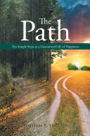 The Path   Ten Simple Steps to a Guaranteed Life of Happiness