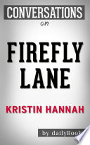 Firefly Lane  A Novel By Kristin Hannah   Conversation Starters Book