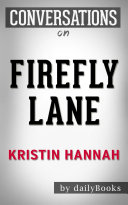 Firefly Lane  A Novel By Kristin Hannah   Conversation Starters