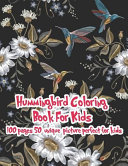 Hummingbird Coloring Book For Kids 100 Pages 50 Unique Picture Perfect For Kids