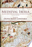 Medieval Iberia, Readings from Christian, Muslim, and Jewish Sources by Olivia Remie Constable,Damian Zurro PDF