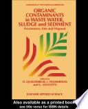 Organic Contaminants In Waste Water Sludge And Sediment Book PDF
