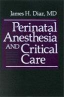 Perinatal Anesthesia And Critical Care Book PDF