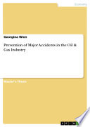 Prevention of Major Accidents in the Oil   Gas Industry Book