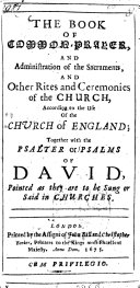 The book of common-prayer and Administration of the Sacraments, and Other Rites and Ceremonies of the Church, According to the Use of the Church of England