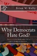 Why Democrats Hate God