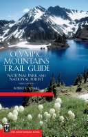 Olympic Mountains Trail Guide, 3rd Edition