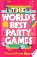 The World S Best Party Games