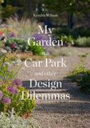My Garden Is a Car Park and Other Design Dilemmas