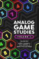 Analog Game Studies  Volume I