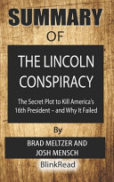 Summary Of The Lincoln Conspiracy By Brad Meltzer And Josh Mensch