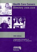 Health Care Careers Directory 2008 2009