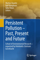 Persistent Pollution – Past, Present and Future