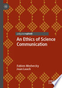 An Ethics of Science Communication Book