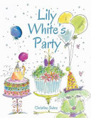 Lily White's Party