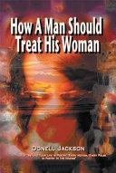 How a Man Should Treat His Woman