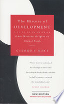 """""""The History of Development: From Western Origins to Global Faith"""" by Gilbert Rist, Patrick Camiller"""
