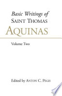 Basic Writings of St. Thomas Aquinas, Volume 2