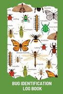 Bug Identification Log Book For Kids