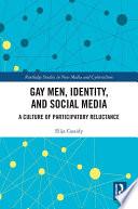 Gay Men, Identity and Social Media