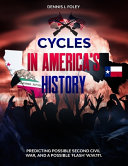 Cycles In America S History Predicting Possible Second Civil War And A Possible Flash W W 111