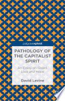 Pathology of the Capitalist Spirit