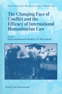 The Changing Face of Conflict and the Efficacy of International Humanitarian Law