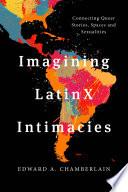 Imagining Latinx Intimacies Book