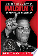 Malcolm X  By Any Means Necessary  Scholastic Focus