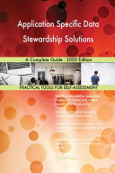 Application Specific Data Stewardship Solutions A Complete Guide   2020 Edition