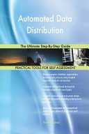 Automated Data Distribution The Ultimate Step By Step Guide