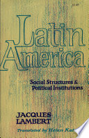 Latin America Social Structure And Political Institutions