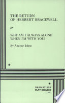 The Return of Herbert Bracewell Or  Why Am I Always Alone When I m With You