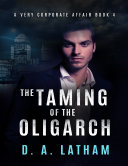 A Very Corporate Affair Book 4 - The Taming of the Oligarch