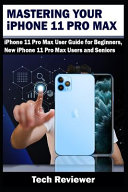 Mastering Your IPhone 11 Pro Max