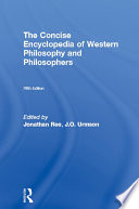 The Concise Encyclopedia Of Western Philosophy And Philosophers