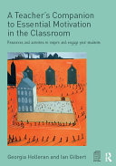A Teacher's Companion to Essential Motivation in the Classroom