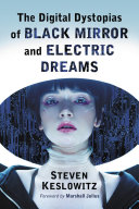 The Digital Dystopias of Black Mirror and Electric Dreams [Pdf/ePub] eBook